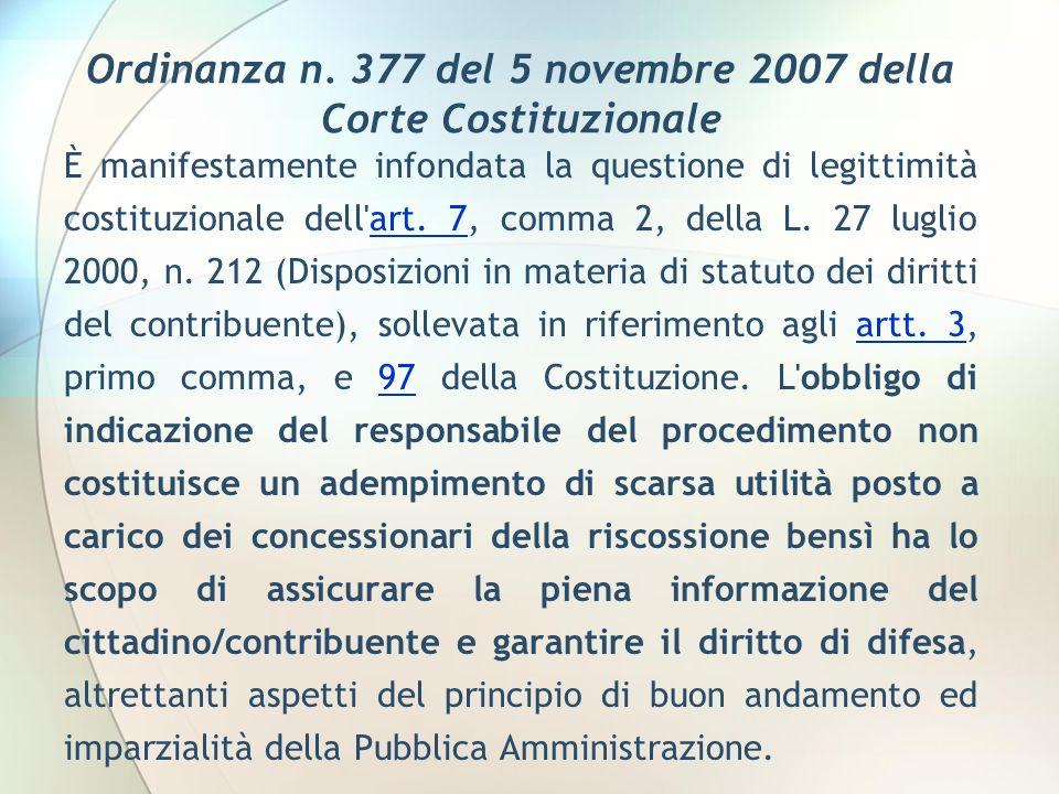 Ordinanza n. 377 del 5 novembre 2007 della Corte Costituzionale È manifestamente infondata la questione di legittimità costituzionale dell'art. 7, com