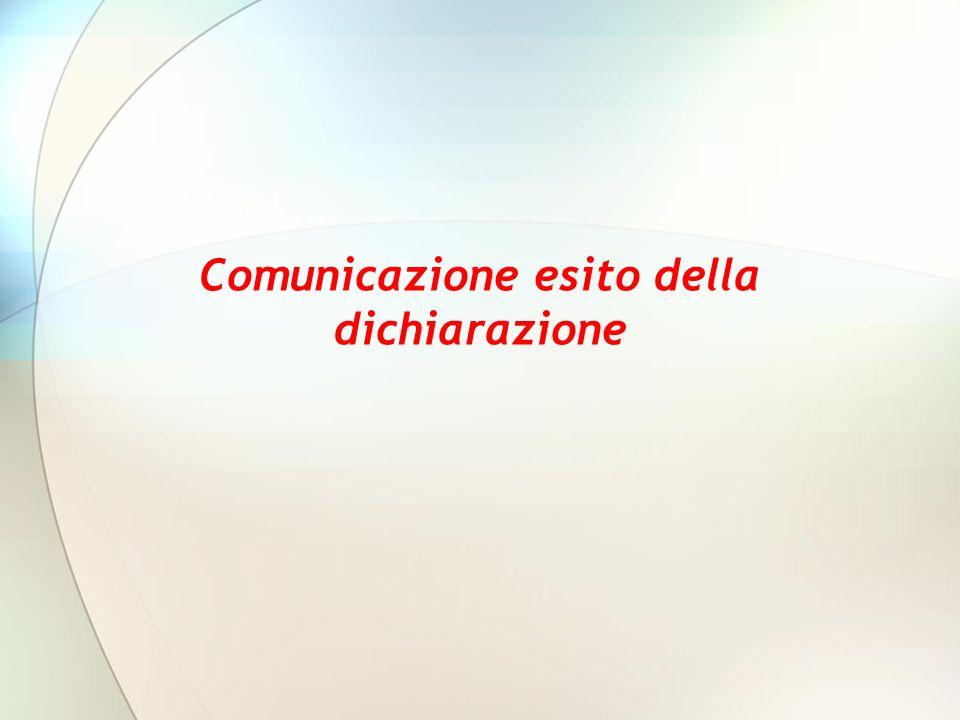 Comunicazione esito della dichiarazione