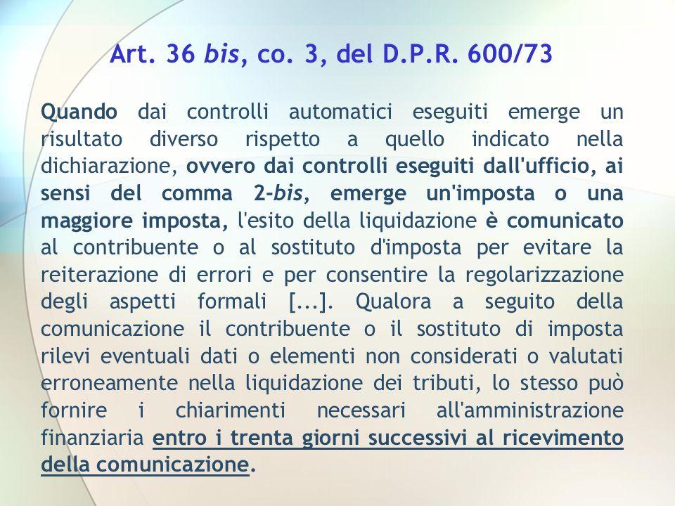 Art. 36 bis, co. 3, del D.P.R. 600/73 Quando dai controlli automatici eseguiti emerge un risultato diverso rispetto a quello indicato nella dichiarazi