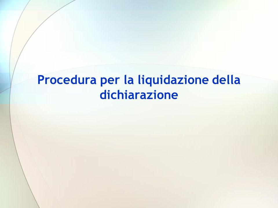 Procedura per la liquidazione della dichiarazione