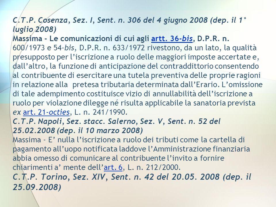 C.T.P. Cosenza, Sez. I, Sent. n. 306 del 4 giugno 2008 (dep. il 1° luglio 2008) Massima - Le comunicazioni di cui agli artt. 36-bis, D.P.R. n. 600/197