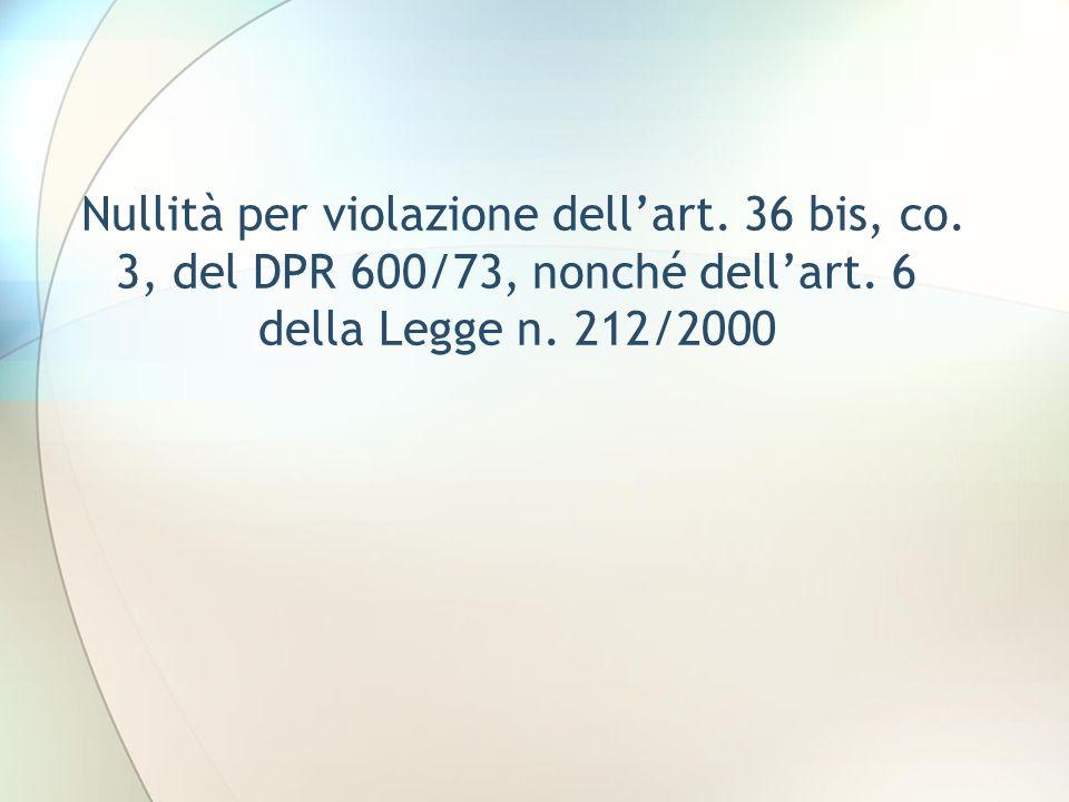 Nullità per violazione dellart. 36 bis, co. 3, del DPR 600/73, nonché dellart. 6 della Legge n. 212/2000