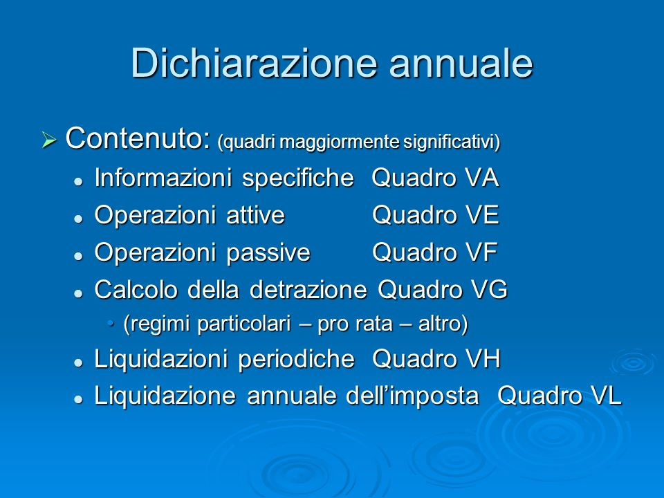 Dichiarazione annuale Contenuto: (quadri maggiormente significativi) Contenuto: (quadri maggiormente significativi) Informazioni specifiche Quadro VA