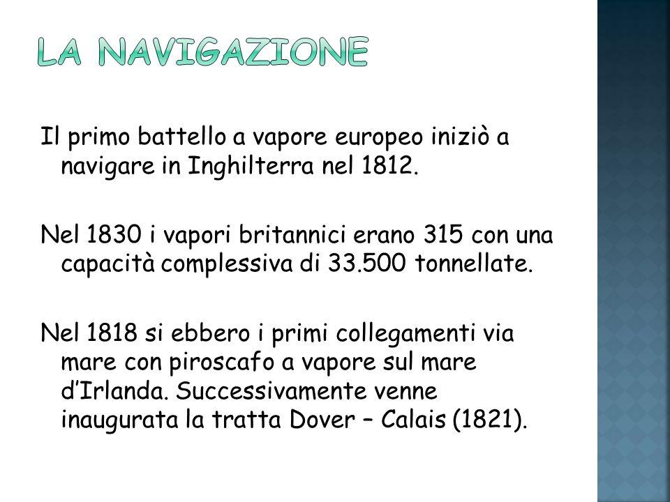 Il primo battello a vapore europeo iniziò a navigare in Inghilterra nel 1812.