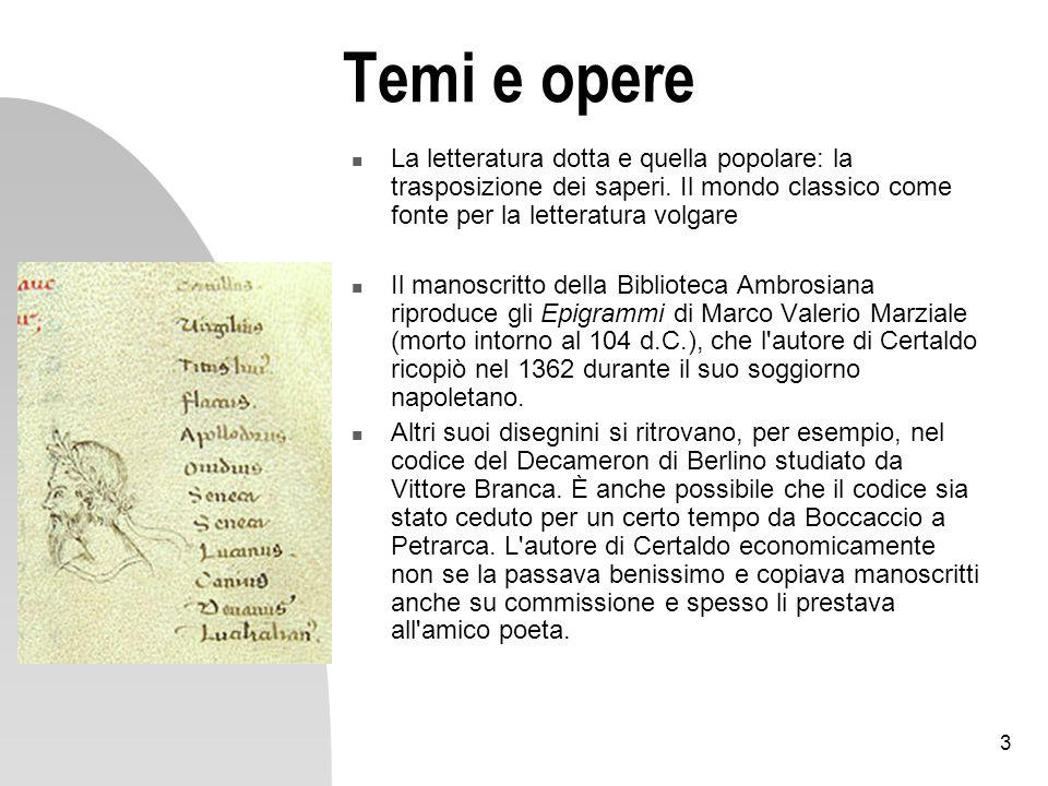 14 Decameron X, 10 Per lelevatezza del suo contenuto fu tradotta da Petrarca in latino.