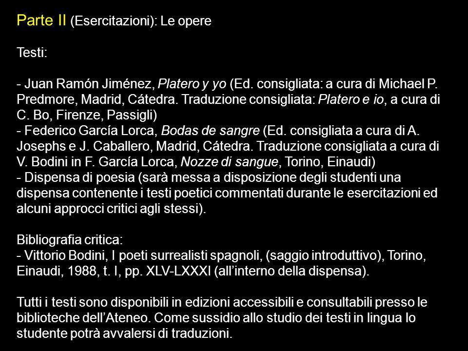 Parte II (Esercitazioni): Le opere Testi: - Juan Ramón Jiménez, Platero y yo (Ed.