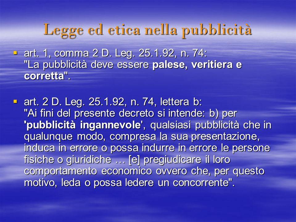 Legge ed etica nella pubblicità art. 1, comma 2 D. Leg. 25.1.92, n. 74: