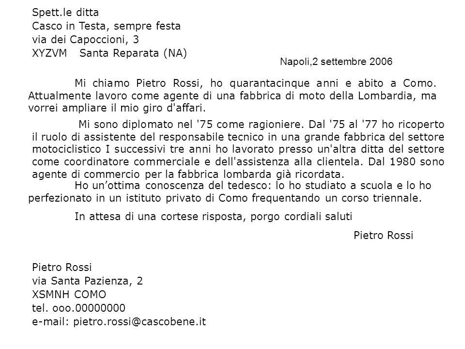Mi chiamo Pietro Rossi, ho quarantacinque anni e abito a Como.