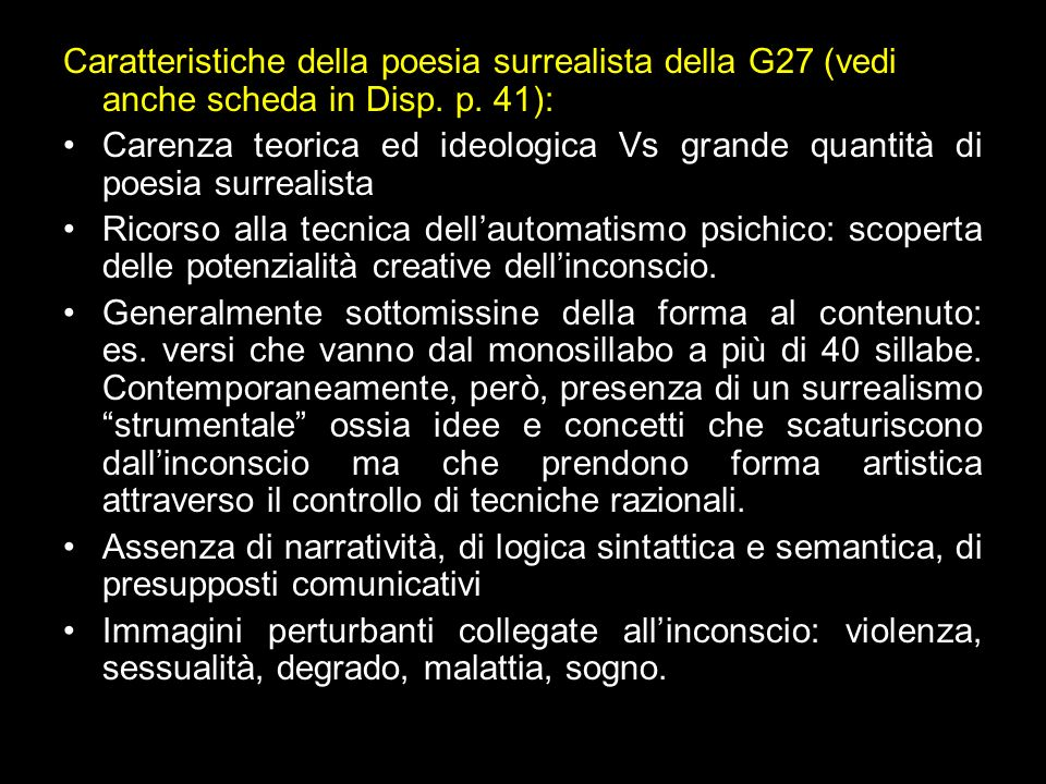 Caratteristiche della poesia surrealista della G27 (vedi anche scheda in Disp. p. 41): Carenza teorica ed ideologica Vs grande quantità di poesia surr