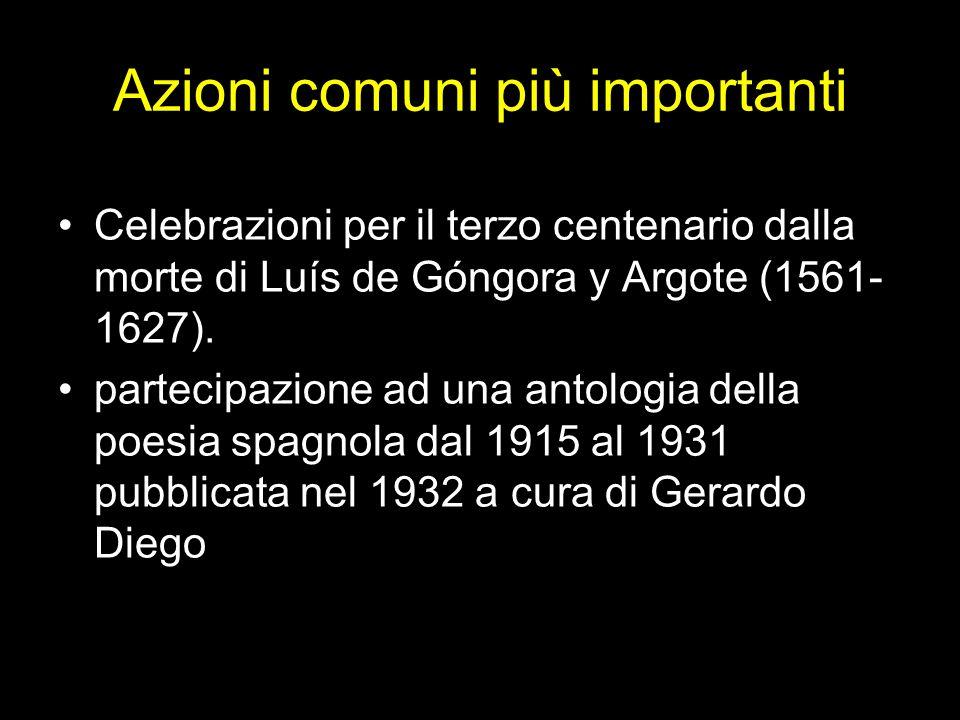 Azioni comuni più importanti Celebrazioni per il terzo centenario dalla morte di Luís de Góngora y Argote (1561- 1627). partecipazione ad una antologi