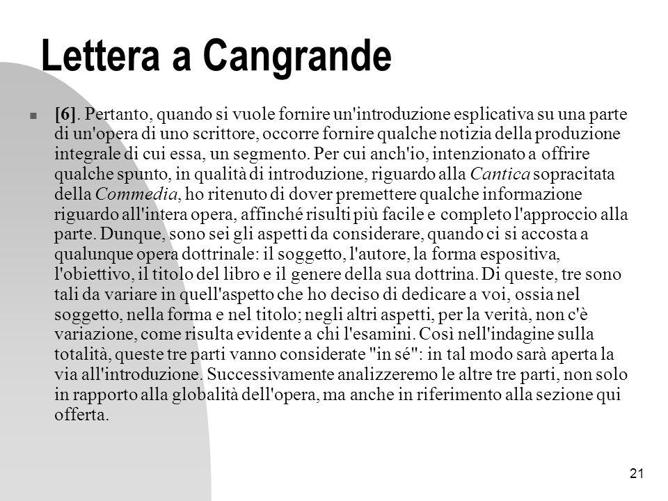 21 Lettera a Cangrande [6]. Pertanto, quando si vuole fornire un'introduzione esplicativa su una parte di un'opera di uno scrittore, occorre fornire q