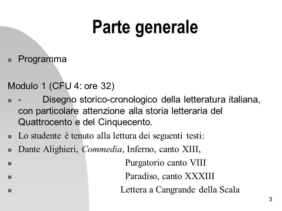 3 Parte generale Programma Modulo 1 (CFU 4: ore 32) - Disegno storico-cronologico della letteratura italiana, con particolare attenzione alla storia l