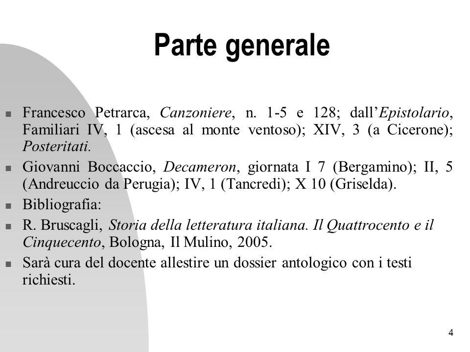 4 Parte generale Francesco Petrarca, Canzoniere, n. 1-5 e 128; dallEpistolario, Familiari IV, 1 (ascesa al monte ventoso); XIV, 3 (a Cicerone); Poster