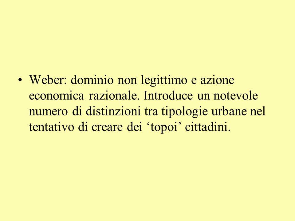 Weber: dominio non legittimo e azione economica razionale.