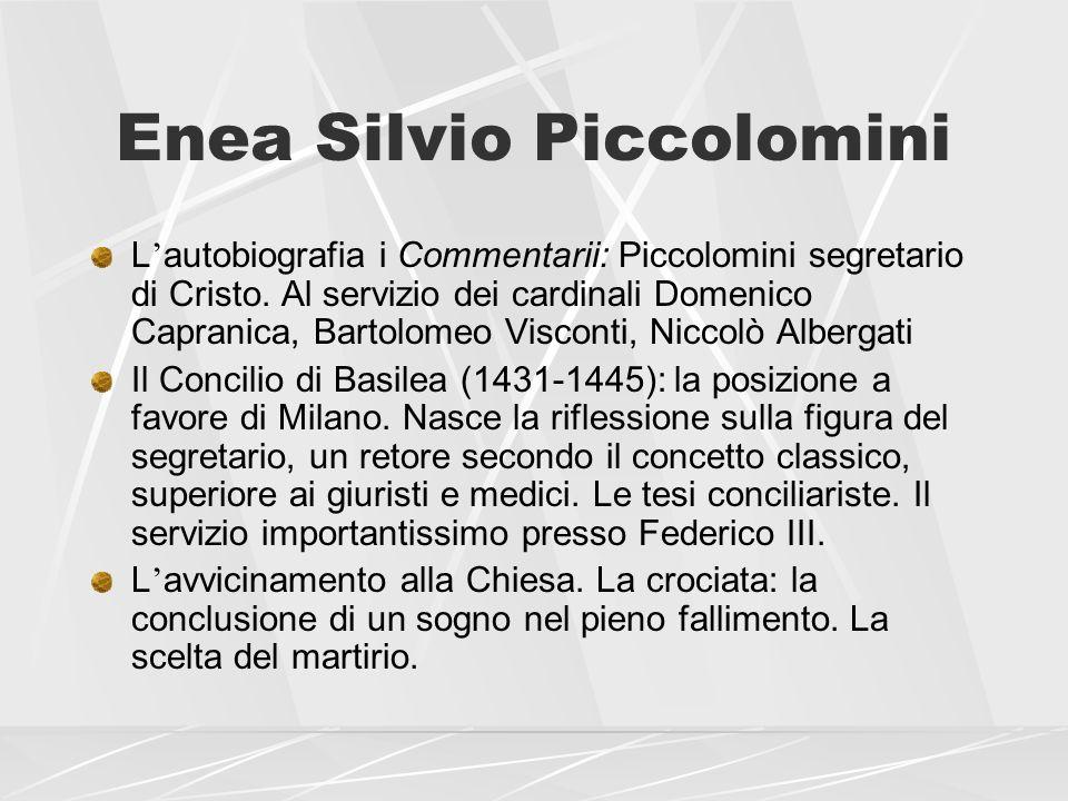 Enea Silvio Piccolomini L autobiografia i Commentarii: Piccolomini segretario di Cristo. Al servizio dei cardinali Domenico Capranica, Bartolomeo Visc