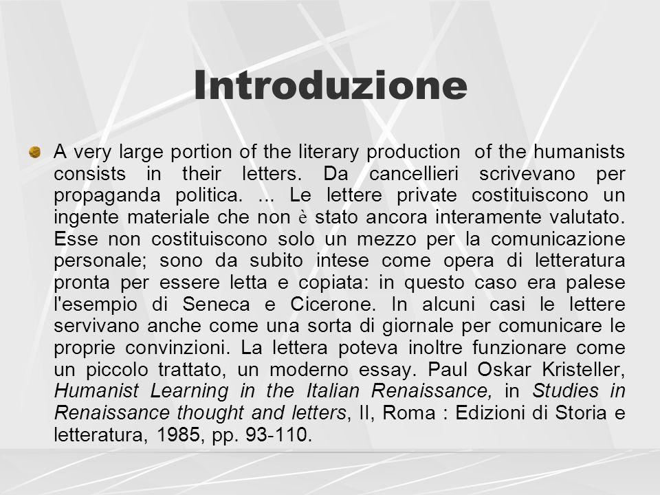 Piccolomini: l epistolario Una parte fu curata dall autore: ebbe cura di rivedere la sua corrispondenza.