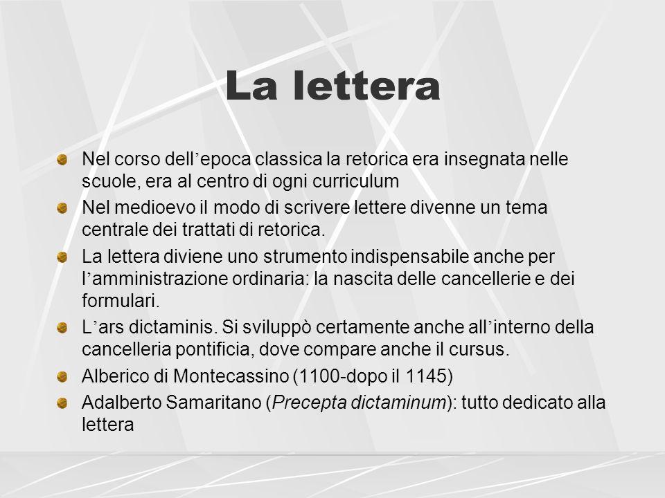 La lettera Nel corso dell epoca classica la retorica era insegnata nelle scuole, era al centro di ogni curriculum Nel medioevo il modo di scrivere let