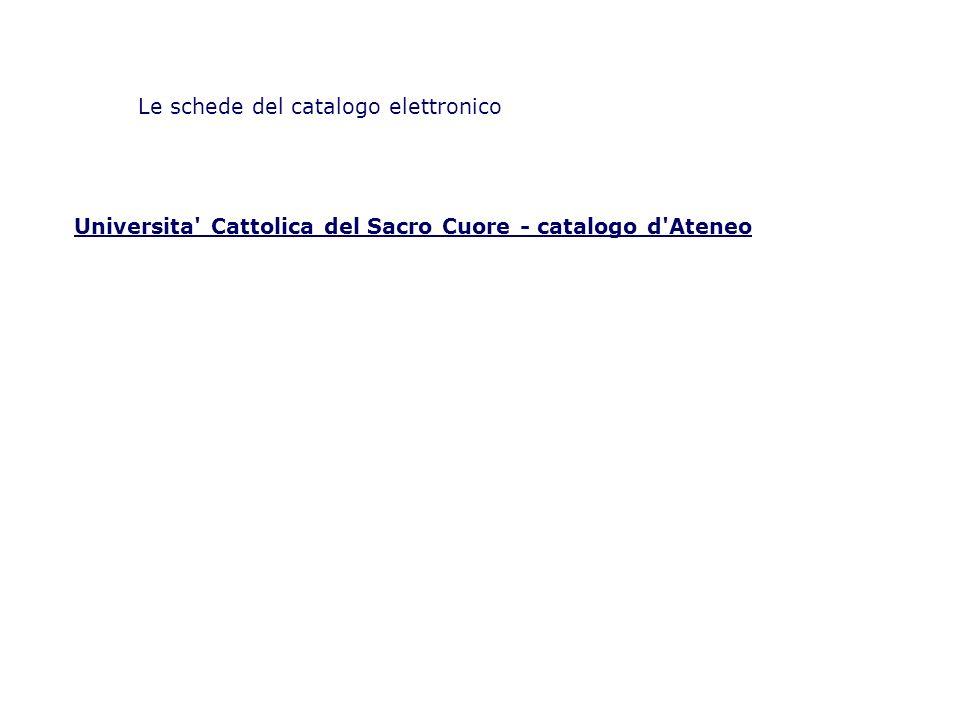 Le schede del catalogo elettronico Universita' Cattolica del Sacro Cuore - catalogo d'Ateneo