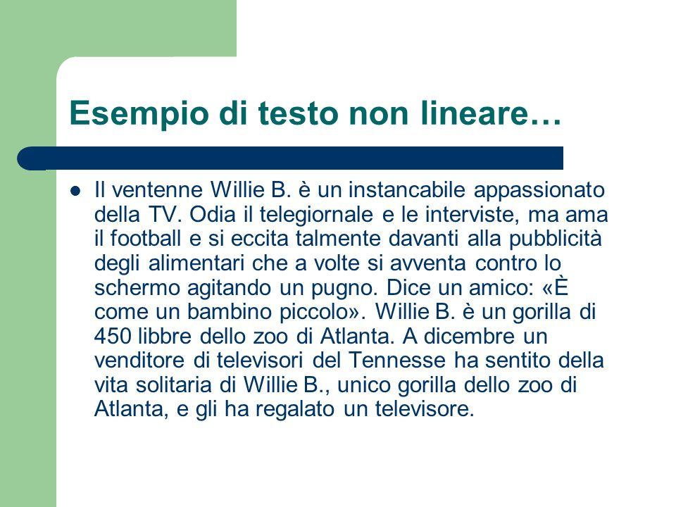 Esempio di testo non lineare… Il ventenne Willie B.