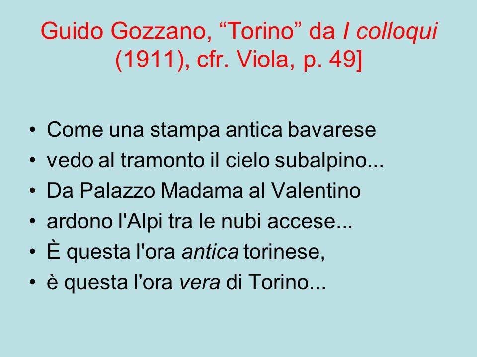 Guido Gozzano, Torino da I colloqui (1911), cfr. Viola, p.