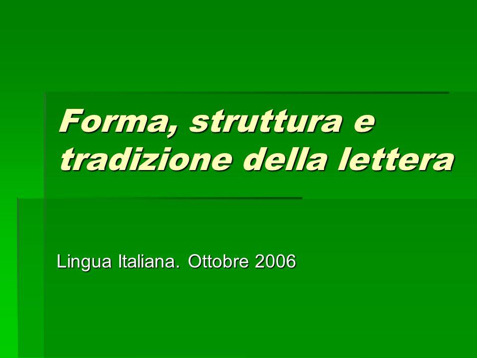 Forma, struttura e tradizione della lettera Lingua Italiana. Ottobre 2006
