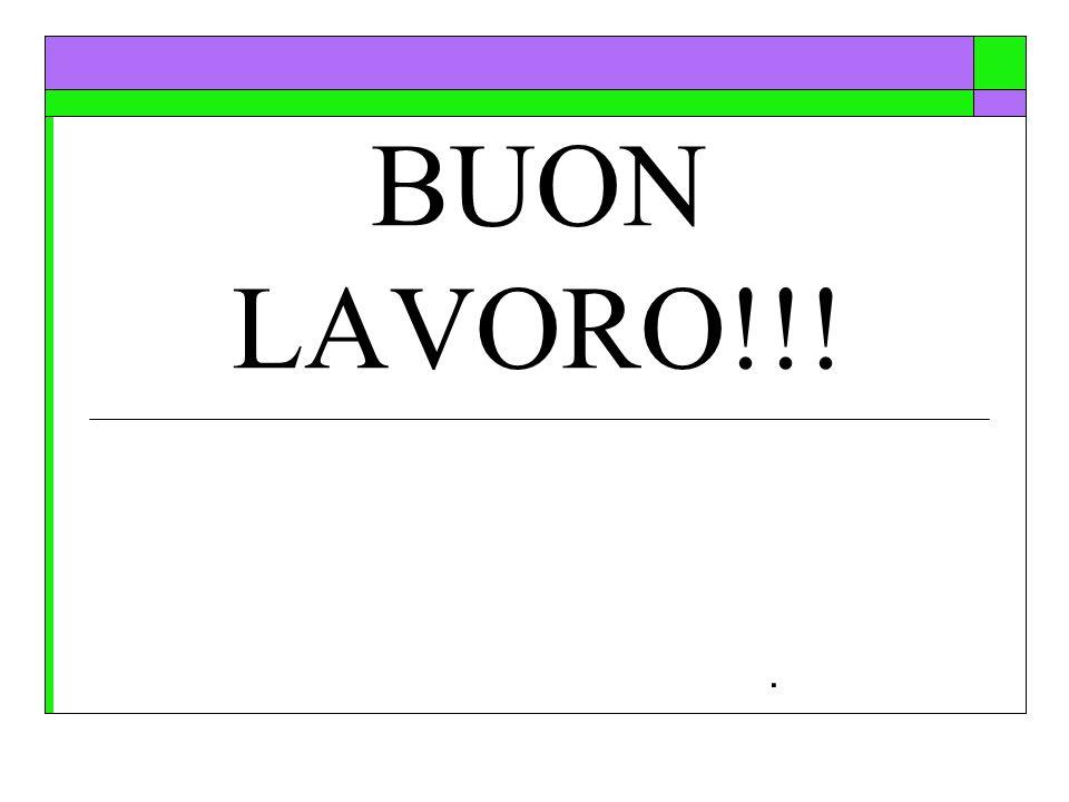 BUON LAVORO!!!.
