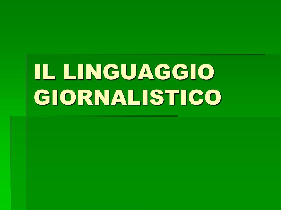 IL LINGUAGGIO GIORNALISTICO