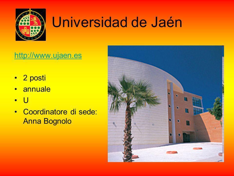 Universidad de Jaén http://www.ujaen.es 2 posti annuale U Coordinatore di sede: Anna Bognolo