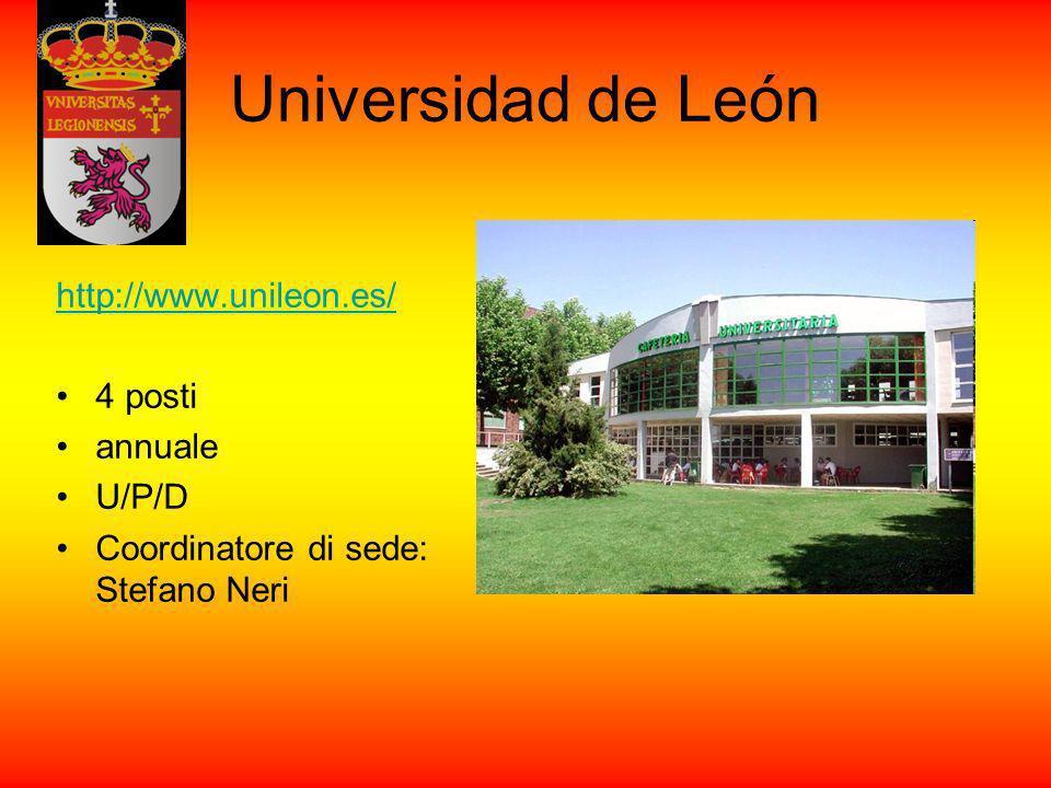 Universidad de León http://www.unileon.es/ 4 posti annuale U/P/D Coordinatore di sede: Stefano Neri