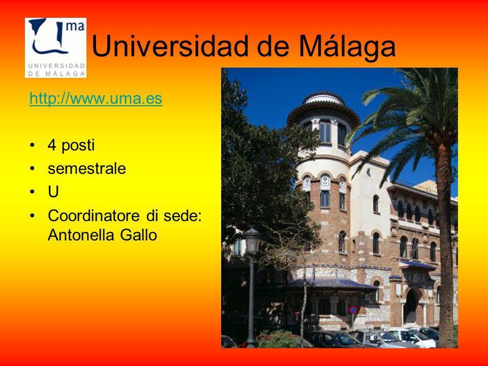 Universidad de Málaga http://www.uma.es 4 posti semestrale U Coordinatore di sede: Antonella Gallo