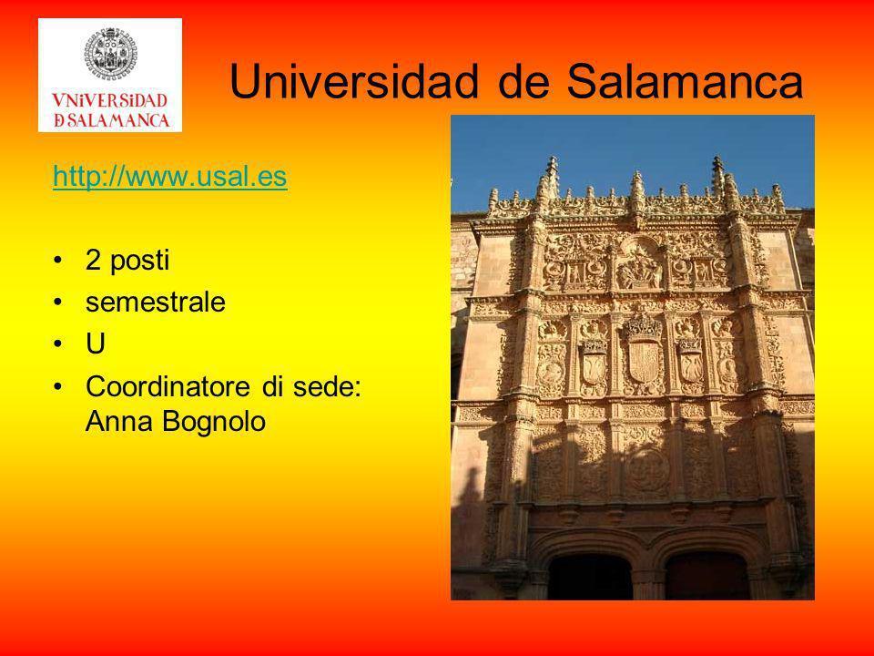 Universidad de Salamanca http://www.usal.es 2 posti semestrale U Coordinatore di sede: Anna Bognolo