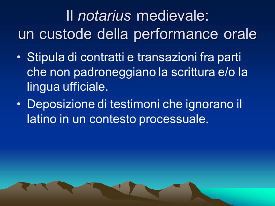 Un esempio celebre: I Placiti campani Capua, 960 AD (1); Teano, 963 AD; Sessa Aurunca, 963 AD.