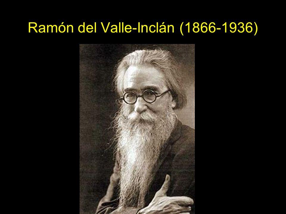 Ramón del Valle-Inclán (1866-1936)