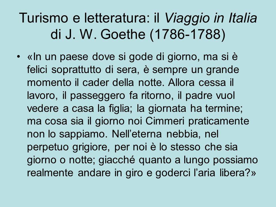 Turismo e letteratura: il Viaggio in Italia di J. W. Goethe (1786-1788) «In un paese dove si gode di giorno, ma si è felici soprattutto di sera, è sem