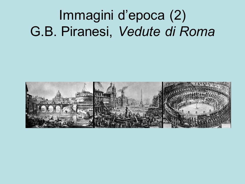Immagini depoca (2) G.B. Piranesi, Vedute di Roma
