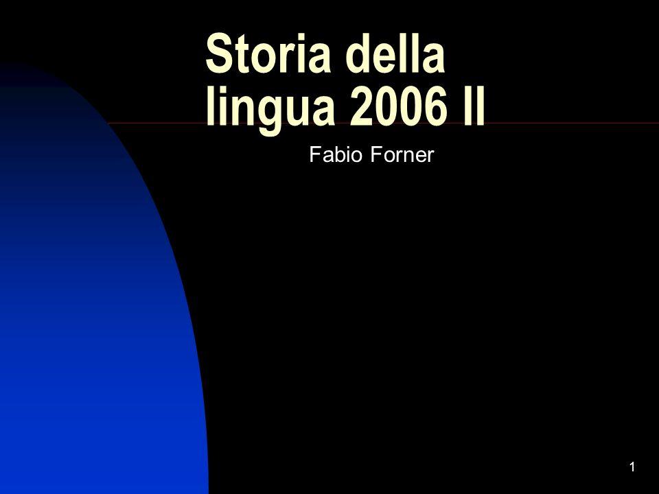 1 Storia della lingua 2006 II Fabio Forner