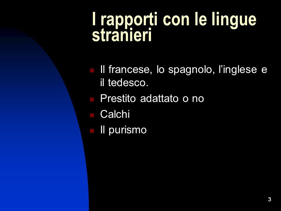 3 I rapporti con le lingue stranieri Il francese, lo spagnolo, linglese e il tedesco.