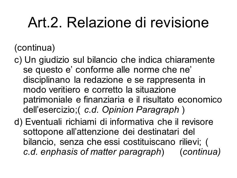 Art.2. Relazione di revisione (continua) c) Un giudizio sul bilancio che indica chiaramente se questo e conforme alle norme che ne disciplinano la red