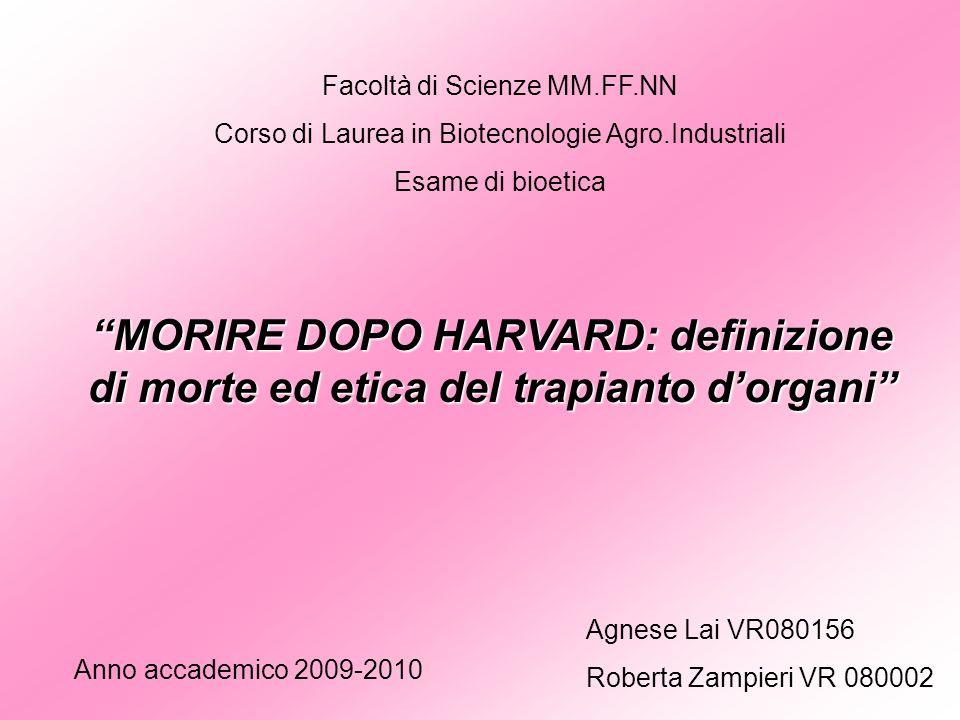 Facoltà di Scienze MM.FF.NN Corso di Laurea in Biotecnologie Agro.Industriali Esame di bioetica MORIRE DOPO HARVARD: definizione di morte ed etica del