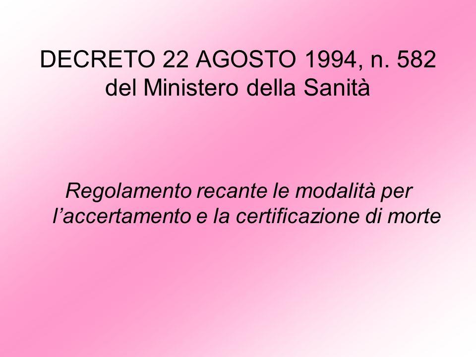 DECRETO 22 AGOSTO 1994, n. 582 del Ministero della Sanità Regolamento recante le modalità per laccertamento e la certificazione di morte