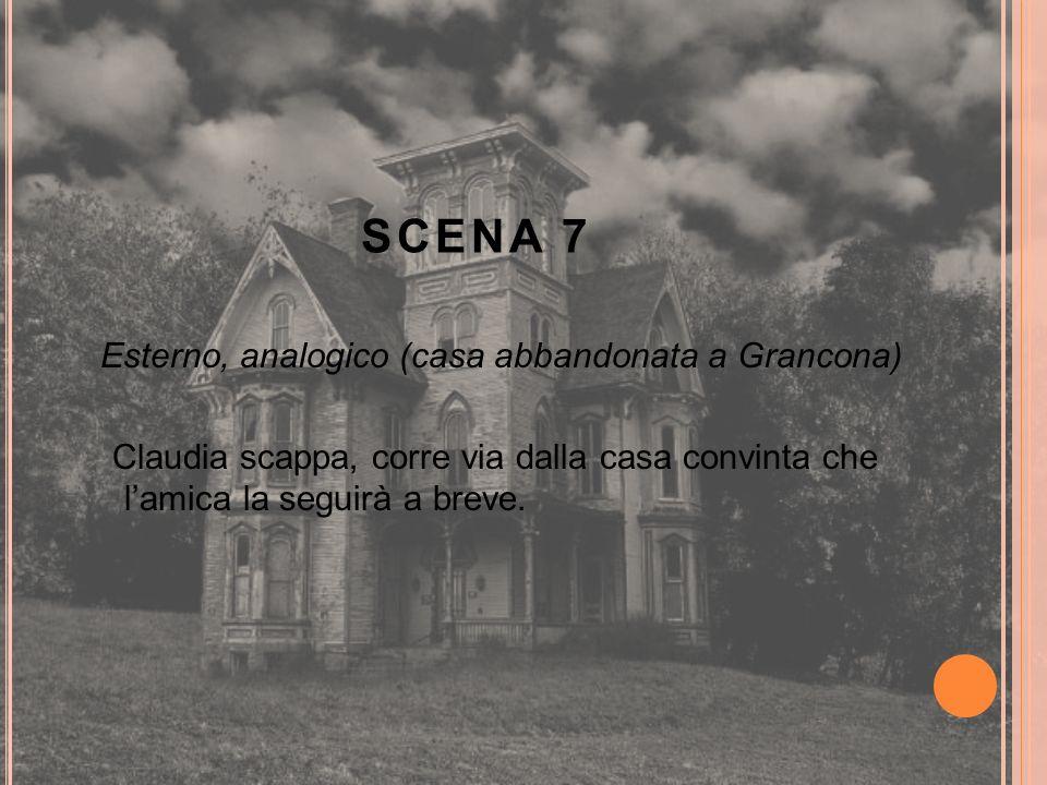 SCENA 7 Esterno, analogico (casa abbandonata a Grancona) Claudia scappa, corre via dalla casa convinta che lamica la seguirà a breve.