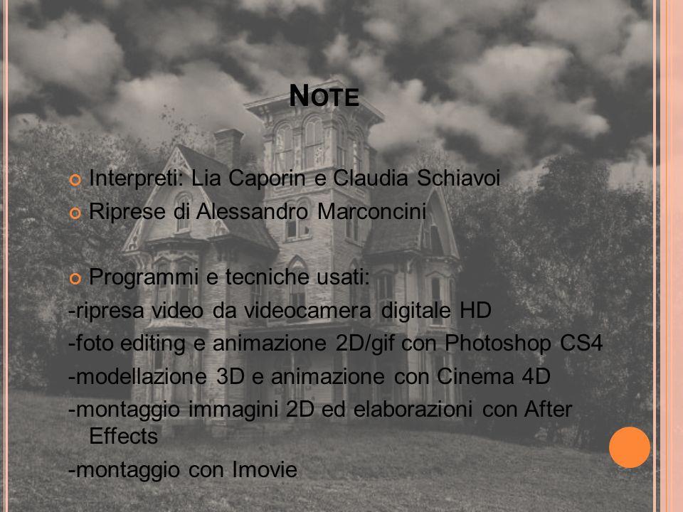 N OTE Interpreti: Lia Caporin e Claudia Schiavoi Riprese di Alessandro Marconcini Programmi e tecniche usati: -ripresa video da videocamera digitale H