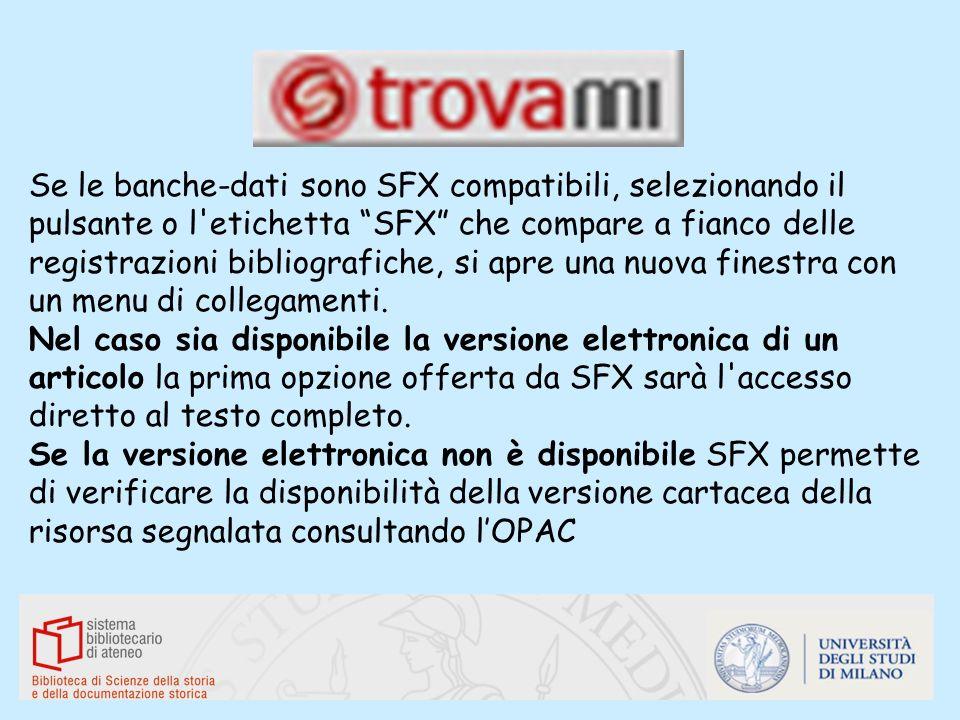 Se le banche-dati sono SFX compatibili, selezionando il pulsante o l'etichetta SFX che compare a fianco delle registrazioni bibliografiche, si apre un