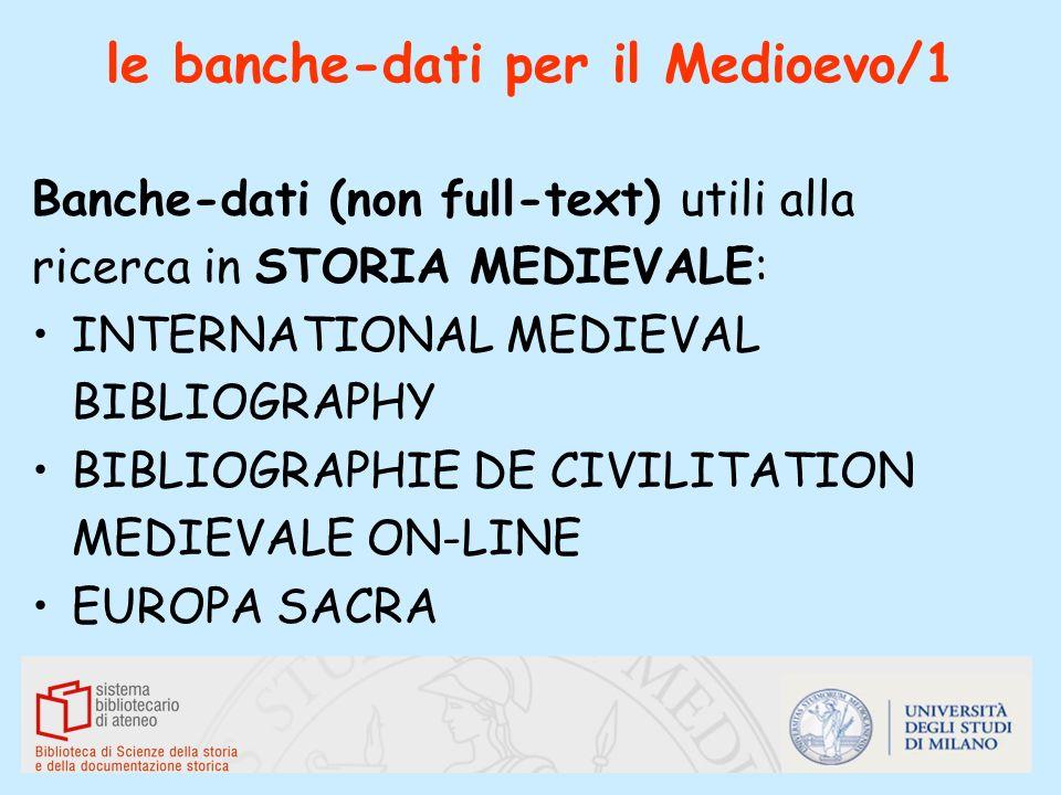 le banche-dati per il Medioevo/1 Banche-dati (non full-text) utili alla ricerca in STORIA MEDIEVALE: INTERNATIONAL MEDIEVAL BIBLIOGRAPHY BIBLIOGRAPHIE