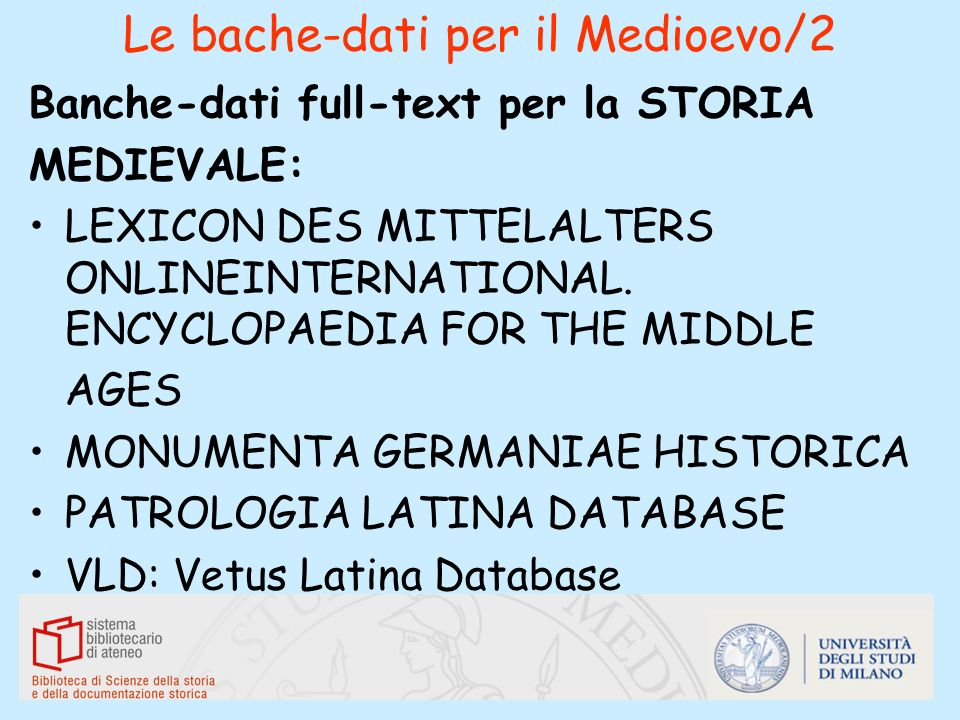 Le bache-dati per il Medioevo/2 Banche-dati full-text per la STORIA MEDIEVALE: LEXICON DES MITTELALTERS ONLINEINTERNATIONAL. ENCYCLOPAEDIA FOR THE MID