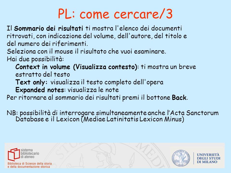 PL: come cercare/3 Il Sommario dei risultati ti mostra l'elenco dei documenti ritrovati, con indicazione del volume, dell'autore, del titolo e del num