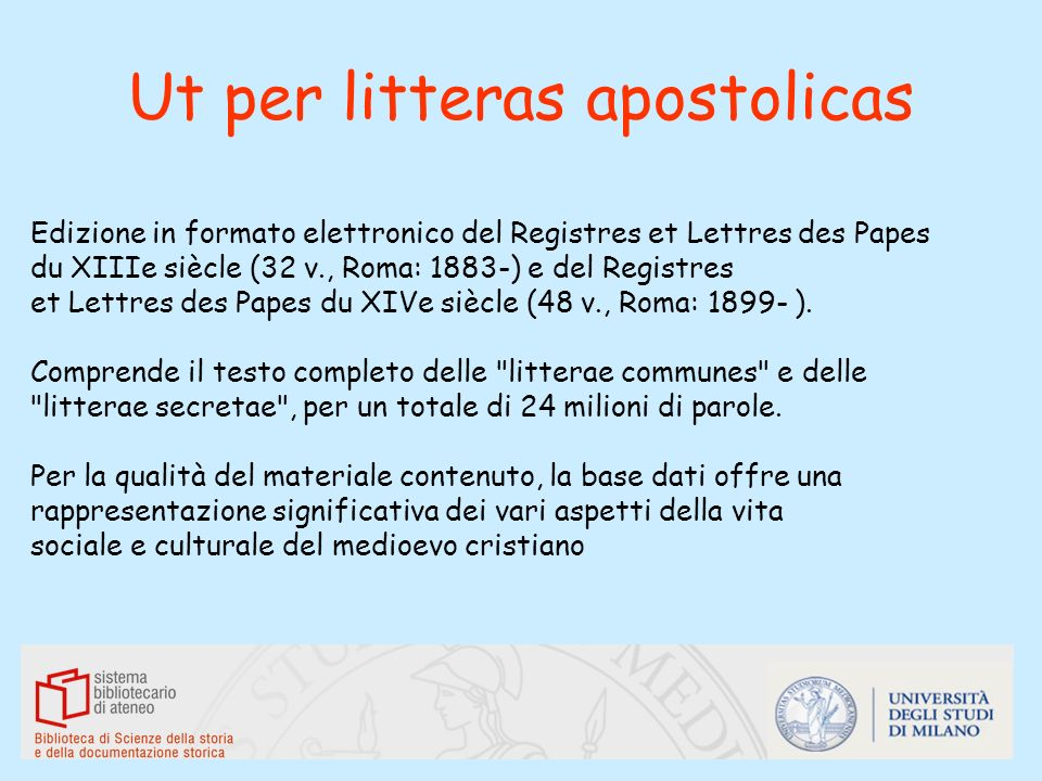 Ut per litteras apostolicas Edizione in formato elettronico del Registres et Lettres des Papes du XIIIe siècle (32 v., Roma: 1883-) e del Registres et