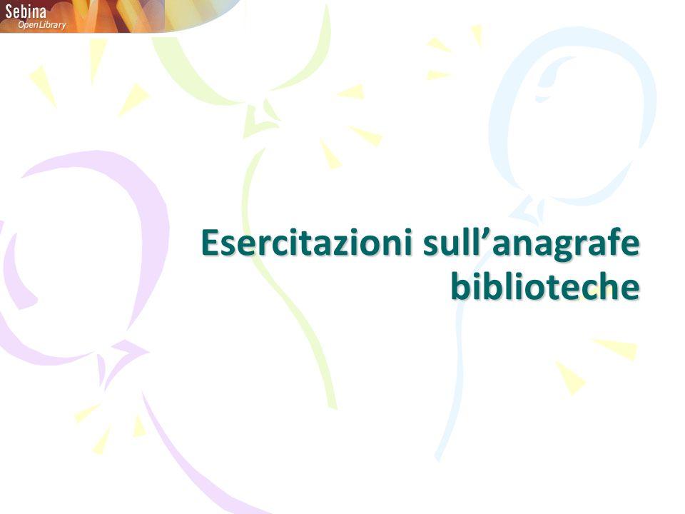 Esercitazioni sullanagrafe biblioteche
