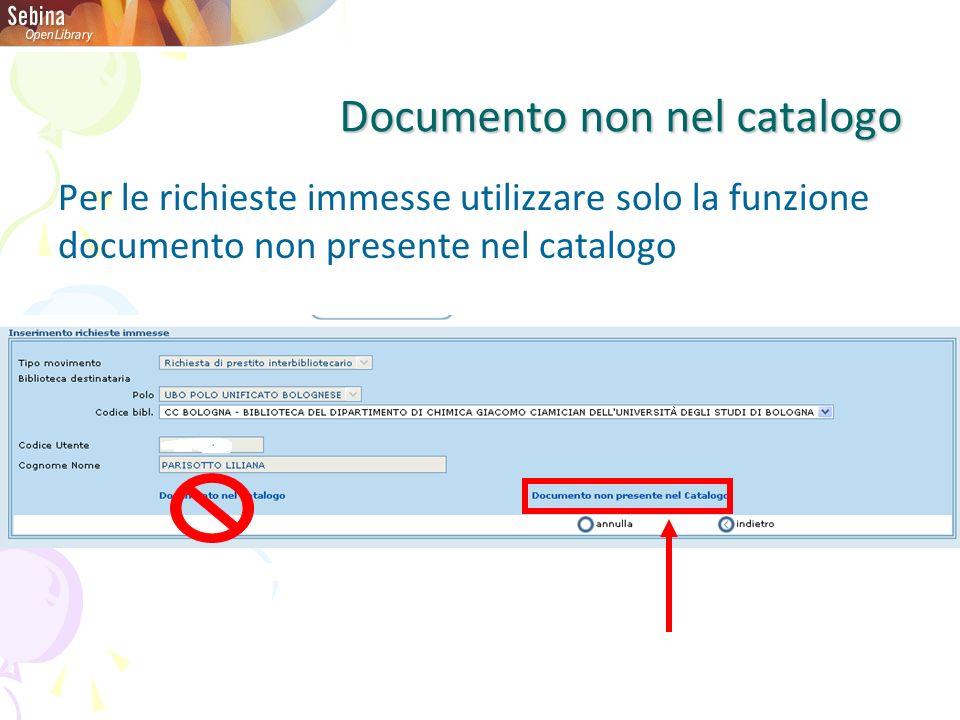 Documento non nel catalogo Per le richieste immesse utilizzare solo la funzione documento non presente nel catalogo