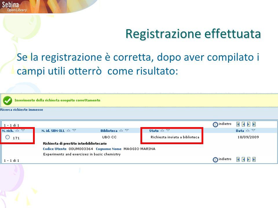 Registrazione effettuata Se la registrazione è corretta, dopo aver compilato i campi utili otterrò come risultato: